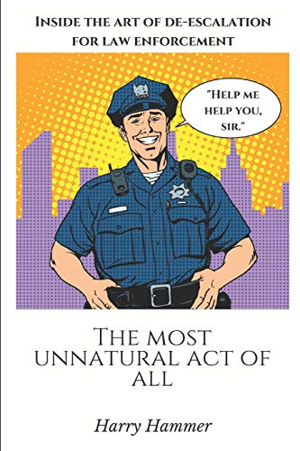 The Most Unnatural Act Of All: Inside The Art of De-Escalation -