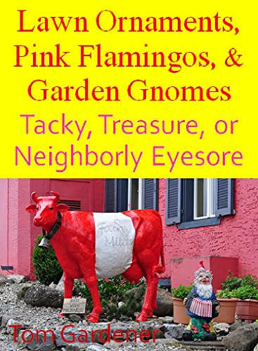 Gnome Ornament (Lawn Ornaments, Pink Flamingos, & Garden Gnomes: Tacky, Treasure, or Neighborly Eyesore (English Edition))