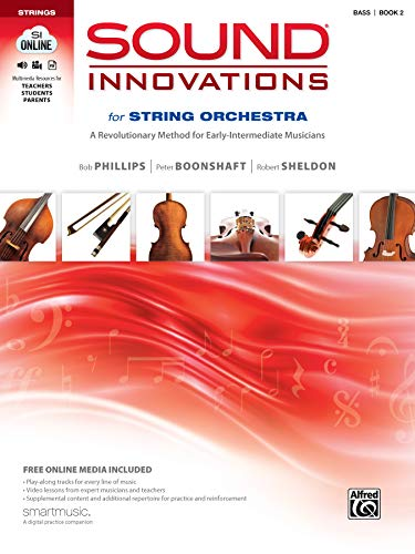 Sound Innovations for String Orchestra, Bk 2: A Revolutionary Method for Early-Intermediate Musicians (Bass), Book, CD & DVD (Bob Dvd Phillips)