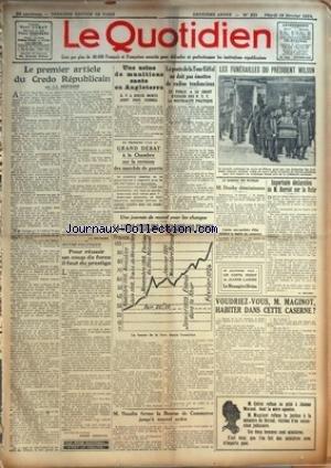 QUOTIDIEN (LE) [No 251] du 19/02/1924 - LE PREMIER ARTICLE DU CREDO REPUBLICAIN PAR J.-L. BERTRAND NOTRE POLITIQUE - POUR REUSSIR UN COUP DE FORCE IL FAUT DU PRESTIGE PAR PIERRE BERTRAND UNE USINE DE MUNITIONS SAUTE EN ANGLETERRE - IL Y A DOUZE MORTS DONT ONZE FEMMES LE POSTE DE LA TOUR EIFFEL NE DOIT PAS EMETTRE DE RADIOS TENDANCIEUX - LE PUBLIC A LE DROIT D'EXIGER DE P. T. T. LA NEUTRALITE POLITIQUE UNE JOURNEE DE RECORD POUR LES CHANGES - LA LIVRE STERLING A DEPASSE 100 FRANCS M