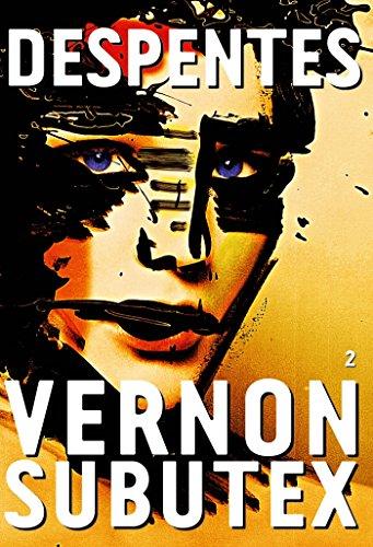 Vernon Subutex, 2 : roman (Littérature Française) par Virginie Despentes