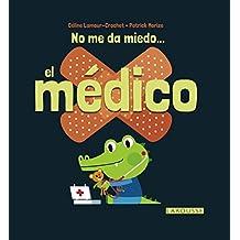 No Me Da Miedo... El Médico (Larousse - Infantil / Juvenil - Castellano - A Partir De 3 Años)