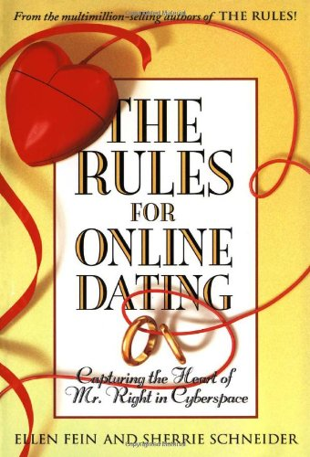 By Fein, Ellen [ [ The Rules for Online Dating: Capturing the Heart of Mr. Right in Cyberspace [ THE RULES FOR ONLINE DATING: CAPTURING THE HEART OF MR. RIGHT IN CYBERSPACE BY Fein, Ellen ( Author ) Jul-30-2002[ THE RULES FOR ONLINE DATING: CAPTURING THE HEART OF MR. RIGHT IN CYBERSPACE [ THE RULES FOR ONLINE DATING: CAPTURING THE HEART OF MR. RIGHT IN CYBERSPACE BY FEIN, ELLEN ( AUTHOR ) JUL-30-2002 ] By Fein, Ellen ( Author )Jul-30-2002 Paperback ] ] Jul-2002[ Paperback ]