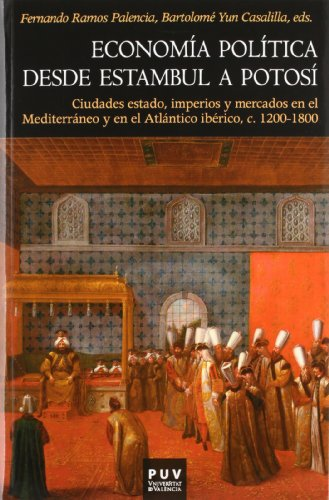 Descargar Libro Economia Política Desde Estambul A Potosí (Història) de Fernando Ramos Palencia