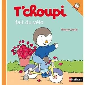 Nathan-lot De 5 Petits Albums T'choupi, Série 1 ( T'choupi S'habille Tout Seul, T'choupi Ne Veut Pas Préter, T'choupi Fait Du Vélo....)