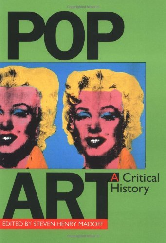 Pop Art: A Critical History (Documents of Twentieth-Century Art) by Steven Madoff (7-Nov-1997) Paperback