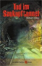 Tod im Saukopftunnel. Bergstrassen-Krimi (Band 1)