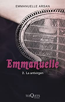 Emmanuelle 2. La antivirgen de [Arsan, Emmanuelle]
