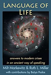 Language of Life: Answers to Modern Crises in an Ancient Way of Speaking