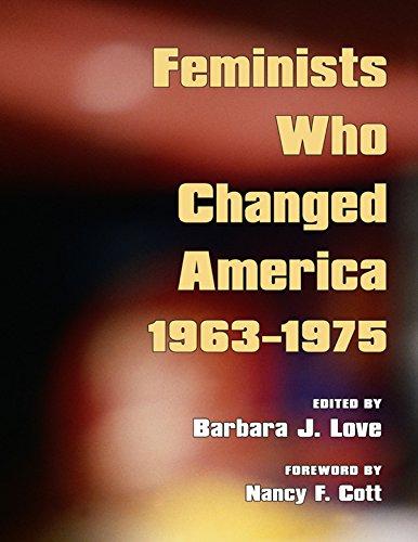 Feminists Who Changed America, 1963-1975 (English Edition) (Amerikanischen Wörterbuch Biografie Der)