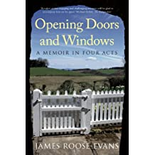 Opening Doors and Windows: A Memoir in Four Acts