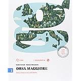 Orsa maggiore. Con e-book. Con espansione online. Per la Scuola media: 1