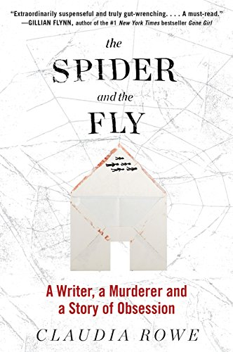 The Spider and the Fly: A Writer, a Murderer, and a Story of Obsession