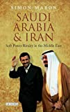 Saudi Arabia and Iran: Soft Power Rivalry in the Middle East
