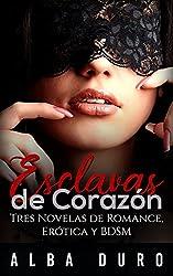 Esclavas de Corazón: Tres Novelas de Romance, Erótica y BDSM (Colección de Romántica y Erótica BDSM)
