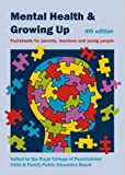 Mental Health and Growing Up: Factsheets for Parents, Teachers and Young People