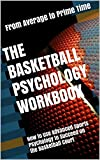 The Basketball Psychology Workbook: How to Use Advanced Sports Psychology to Succeed on the Basketball Court