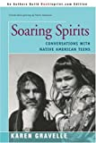 Soaring Spirits: Conversations with Native American Teens by Karen Gravelle (2001-03-06)