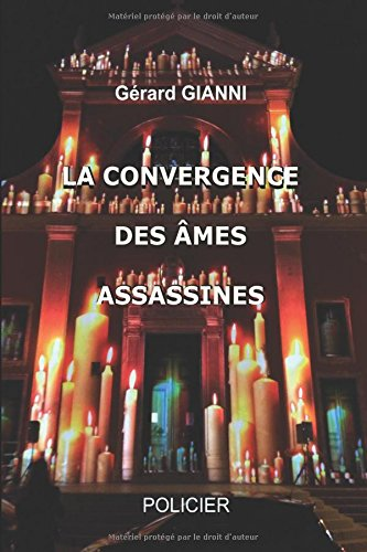 La convergence des âmes assassines par M. Gérard Gianni