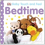 Bedtime (Baby Touch and Feel (DK Publishing))