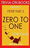 Trivia: Zero to One: By Peter Thiel (Trivia-On-Books)