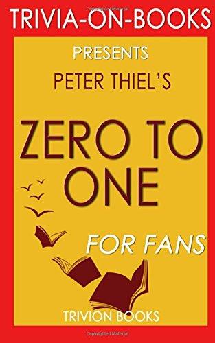 Trivia: Zero to One: By Peter Thiel (Trivia-On-Books) por Trivion Books