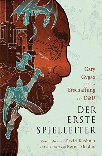 Der erste Spielleiter: Gary Gygax und die Erschaffung von D&D (Das besondere Buch)