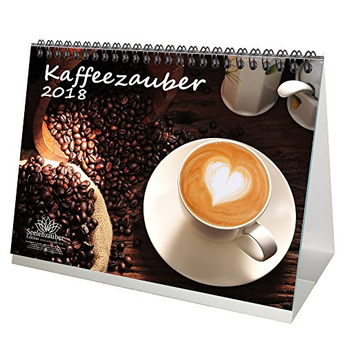 Preisvergleich Produktbild Premium Tischkalender / Kalender 2018 · DIN A5 · Kaffeezauber · Bohne · Café · Latte Macchiato · Espresso · Kaffee · Edition Seelenzauber