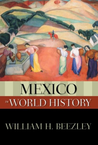 Mexico in World History (The New Oxford World History)