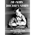 AN ARMY DOCTOR'S STORY: Life and service in the British Empire and through two World Wars