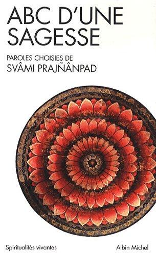 ABC D'Une Sagesse (Collections Spiritualites) par Svami Prajnanpad