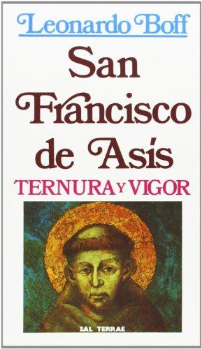 San Francisco de Asís: Ternura y vigor (Servidores y Testigos)