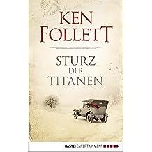 Sturz der Titanen (Jahrhundert-Trilogie, Band 1)