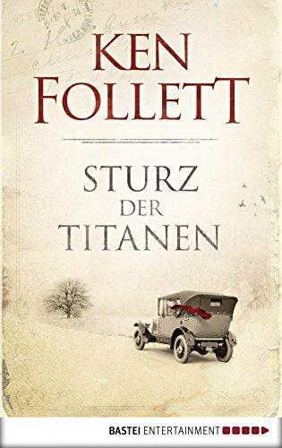 Sturz der Titanen (Jahrhundert-Trilogie, Band 1) -