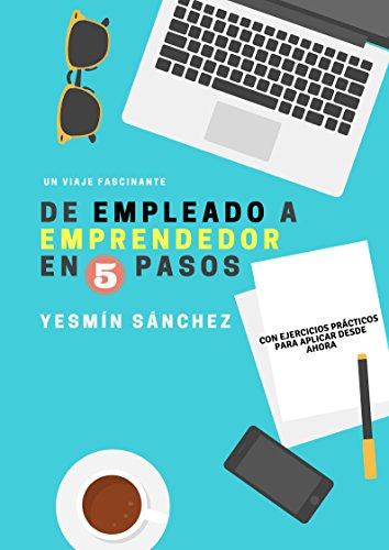 DE EMPLEADO A EMPRENDEDOR EN 5 PASOS