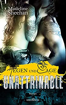 Unattainable - Tegen und Cage (Hell's Horsemen 3) (German Edition) par [Sheehan, Madeline]