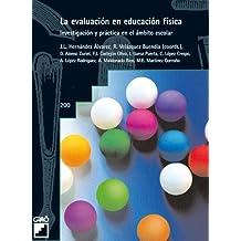 La evaluación en educación física: 200 (Grao - Castellano)
