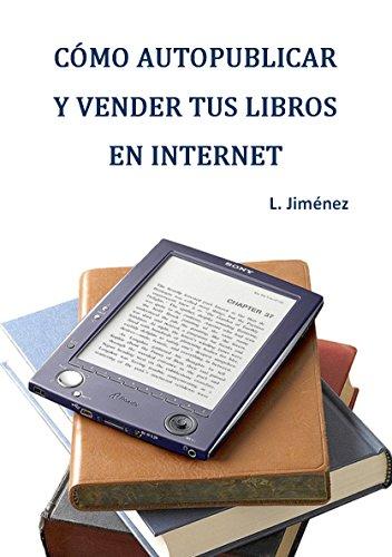 Cómo autopublicar y vender tus libros en internet por Luis Jiménez