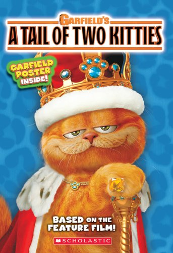 Garfields a Tale of Two Kitties: Movie Novelization [With Garfield Poster Inside] (Garfield's a Tail of Two Kitties) -