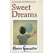 Sweet Dreams: A Novel by Massimo Gramellini (2014-04-08)