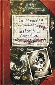 La increíble y verdadera  historia de Cornelius Tuckerman par Frank M. Reifenberg