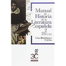 Manual de historia de la literatura española Vol. 2: Siglos XVIII-XX
