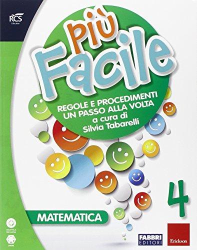 Matematica 4 più facile. Per la Scuola elementare