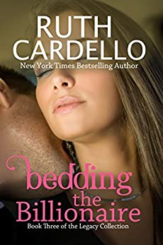 Bedding the Billionaire (Book 3) (Legacy Collection) by [Cardello, Ruth]