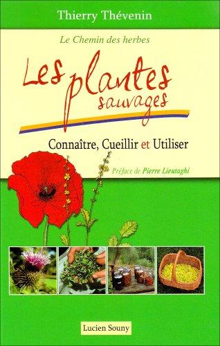 Les plantes sauvages : Connaître, cueillir et utiliser