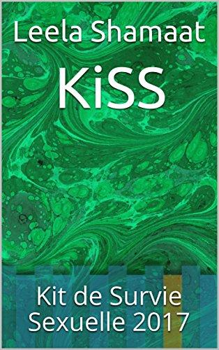KiSS: Kit de Survie Sexuelle 2017 (KSS t. 2) par Leela Shamaat