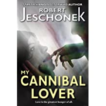 My Cannibal Lover (English Edition)