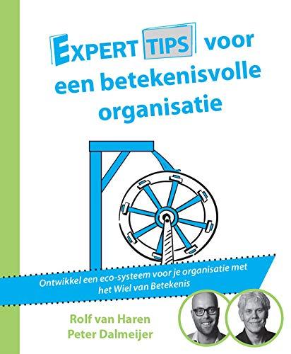 Experttips voor een betekenisvolle organisatie (Experttips boekenserie) (Dutch Edition)