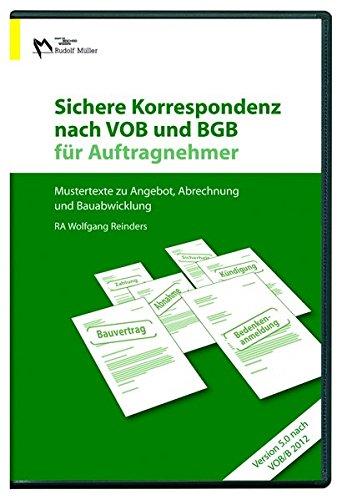 Sichere Korrespondenz nach VOB und BGB für Auftragnehmer 2012, CD-ROM Mustertexte zu Angebot, Abrechnung und Bauabwicklung