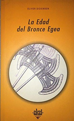 La Edad del Bronce Egea (Universitaria) por Oliver Dickinson